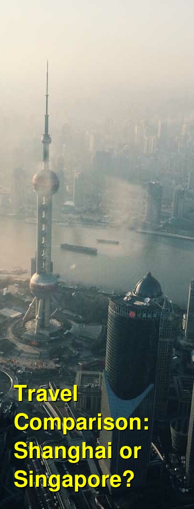 Shanghai vs. Singapore Travel Comparison