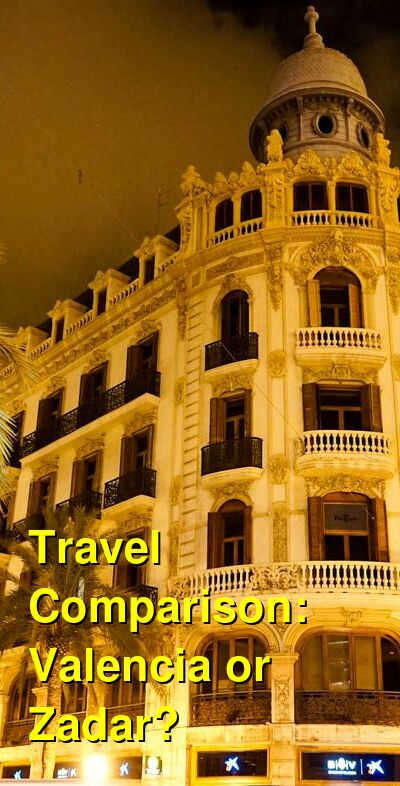 Valencia vs. Zadar Travel Comparison