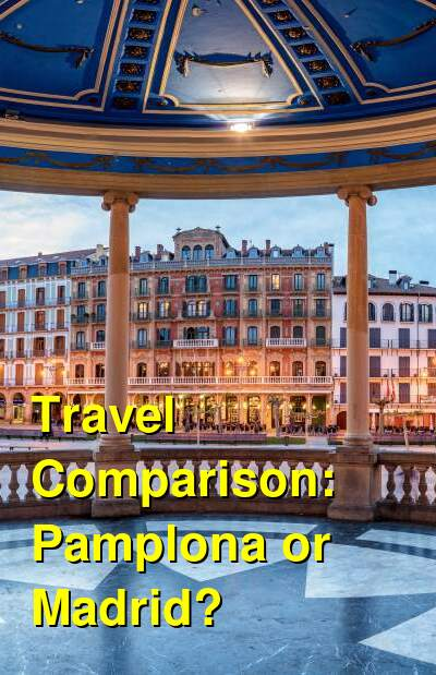 Pamplona vs. Madrid Travel Comparison