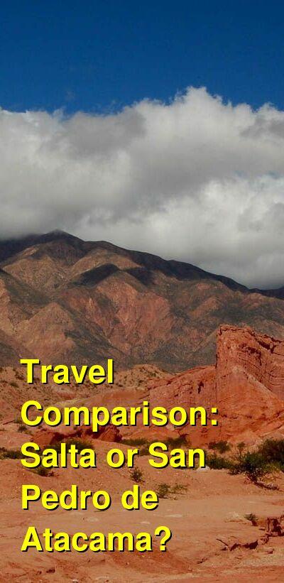 Salta vs. San Pedro de Atacama Travel Comparison