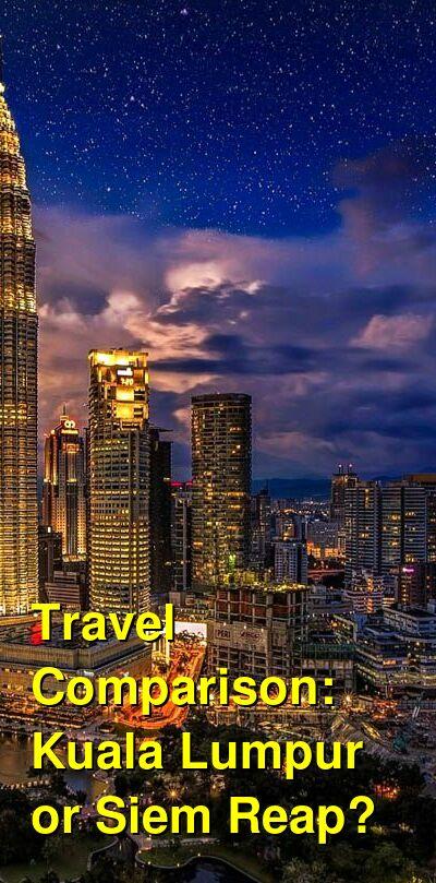 Kuala Lumpur vs. Siem Reap Travel Comparison
