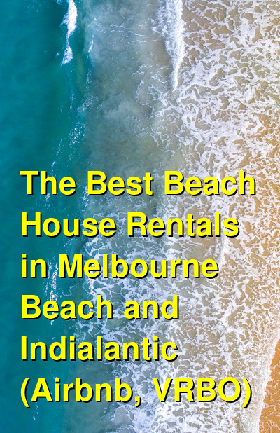 The Best Beach House Rentals in Melbourne Beach and Indialantic (Airbnb, VRBO) | Budget Your Trip