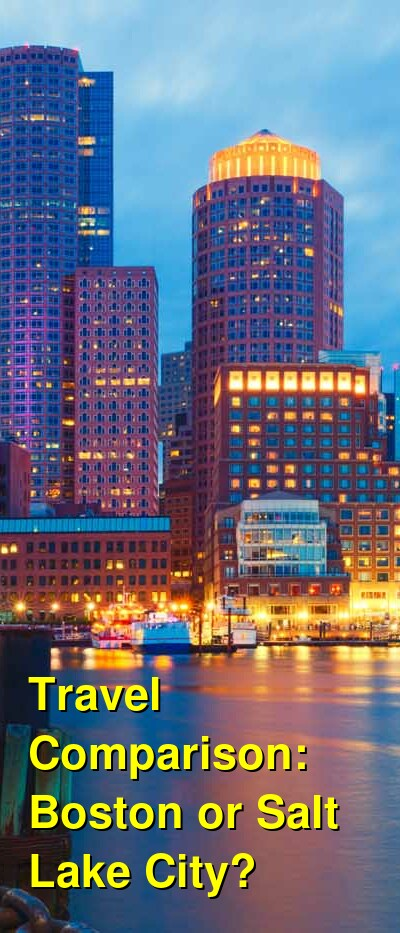 Boston vs. Salt Lake City Travel Comparison