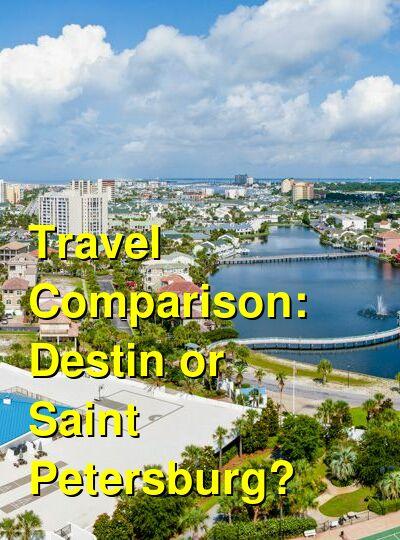 Destin vs. Saint Petersburg Travel Comparison
