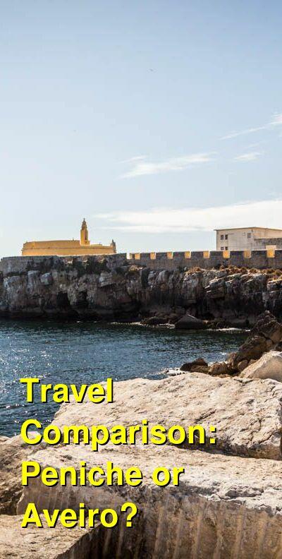 Peniche vs. Aveiro Travel Comparison
