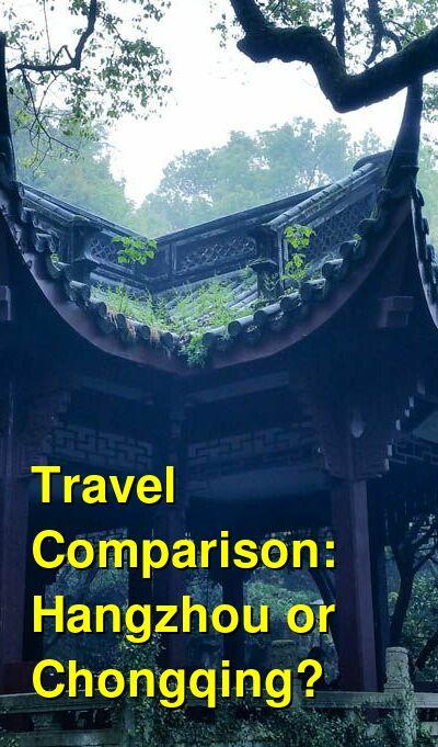 Hangzhou vs. Chongqing Travel Comparison