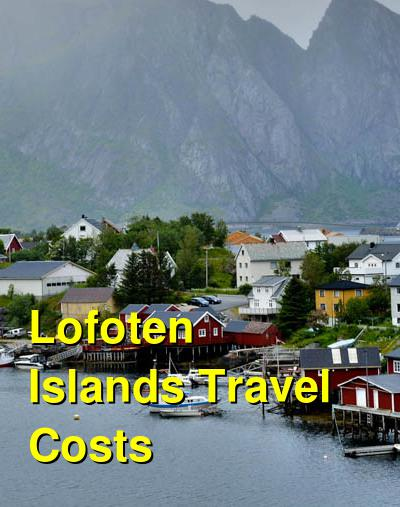Lofoten Islands Travel Cost - Average Price of a Vacation to Lofoten Islands: Food & Meal Budget, Daily & Weekly Expenses | BudgetYourTrip.com