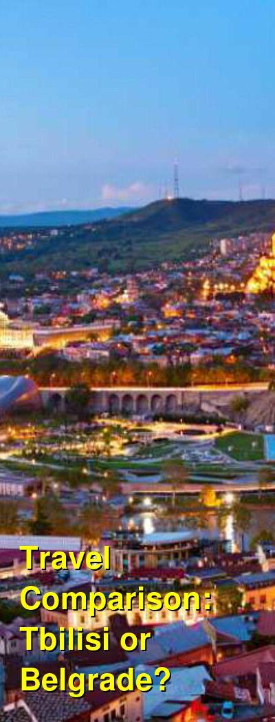 Tbilisi vs. Belgrade Travel Comparison