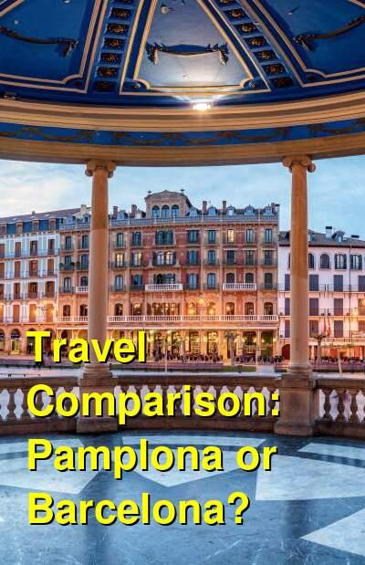 Pamplona vs. Barcelona Travel Comparison