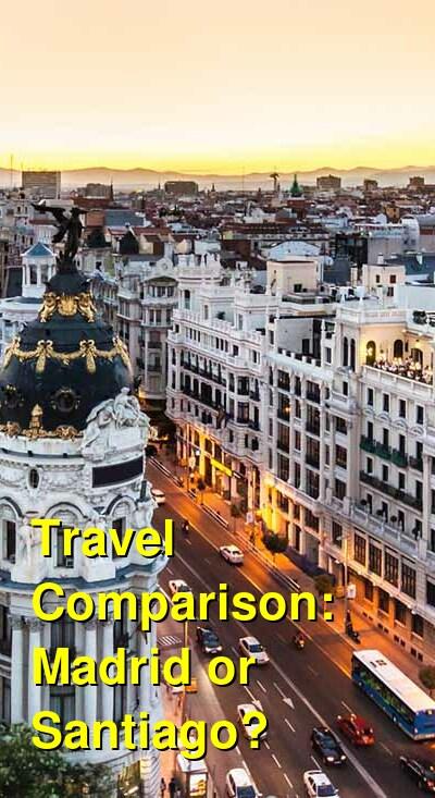 Madrid vs. Santiago Travel Comparison