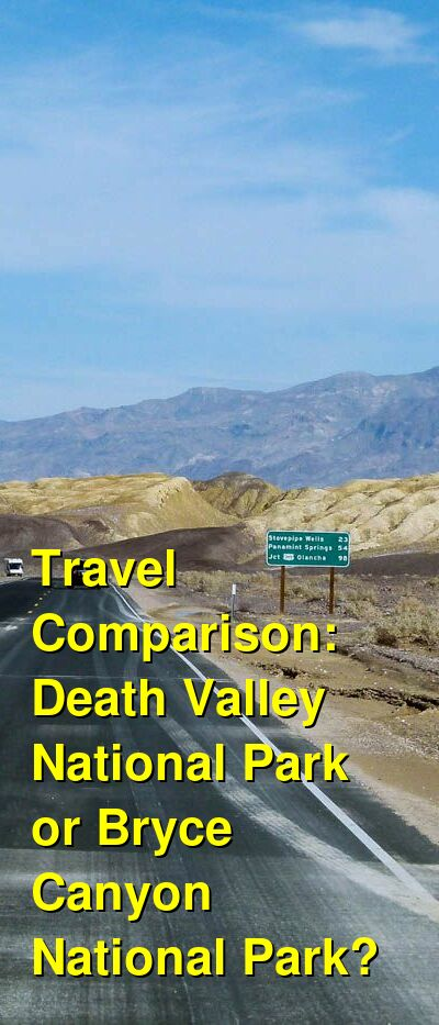 Death Valley National Park vs. Bryce Canyon National Park Travel Comparison