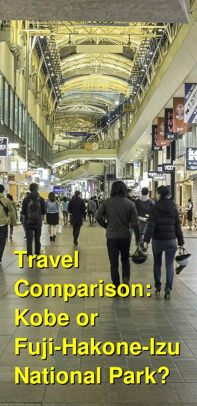 Kobe vs. Fuji-Hakone-Izu National Park Travel Comparison