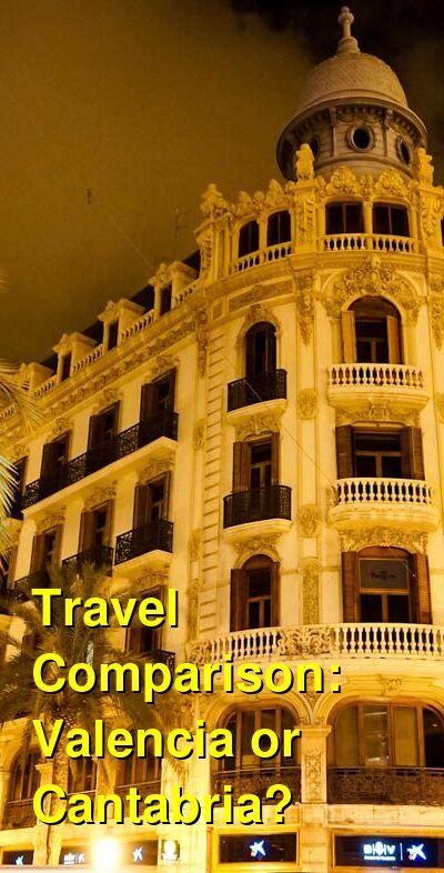 Valencia vs. Cantabria Travel Comparison