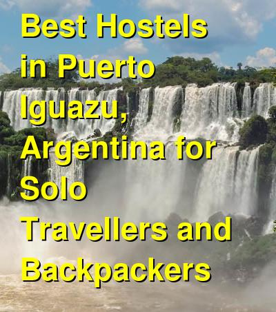 Best Hostels in Puerto Iguazu, Argentina for Solo Travellers and Backpackers | Budget Your Trip