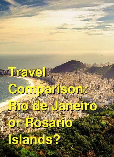 Rio de Janeiro vs. Rosario Islands Travel Comparison