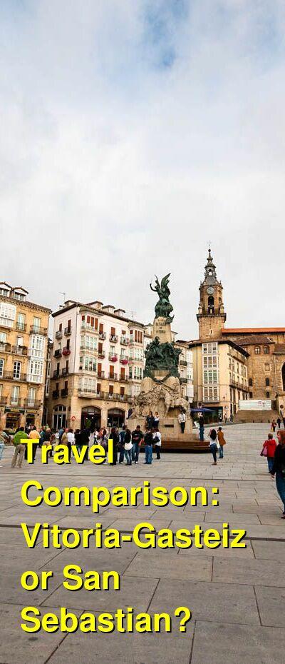 Vitoria-Gasteiz vs. San Sebastian Travel Comparison