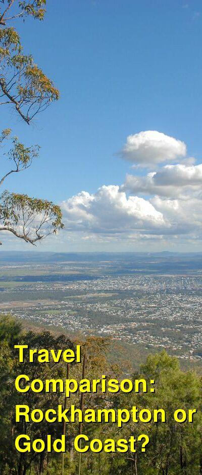 Rockhampton vs. Gold Coast Travel Comparison
