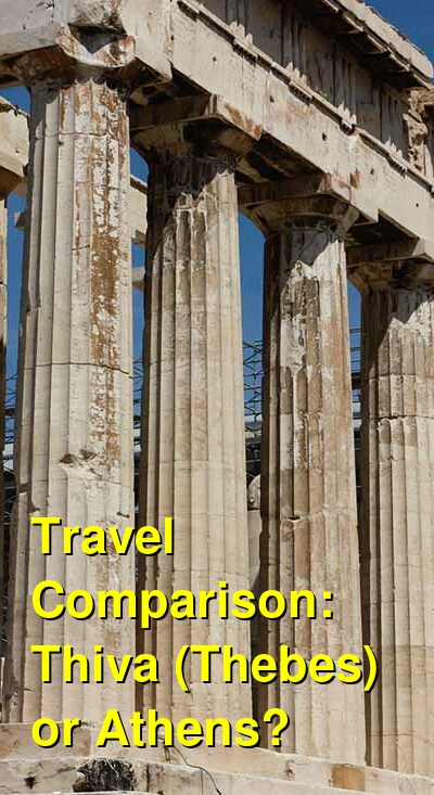 Thiva (Thebes) vs. Athens Travel Comparison