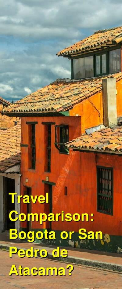 Bogota vs. San Pedro de Atacama Travel Comparison
