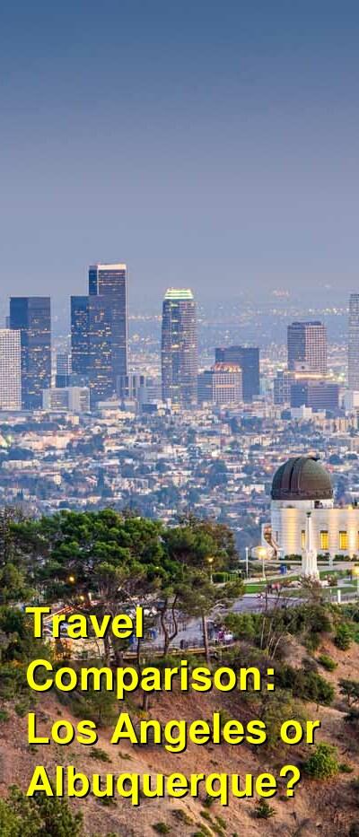 Los Angeles vs. Albuquerque Travel Comparison