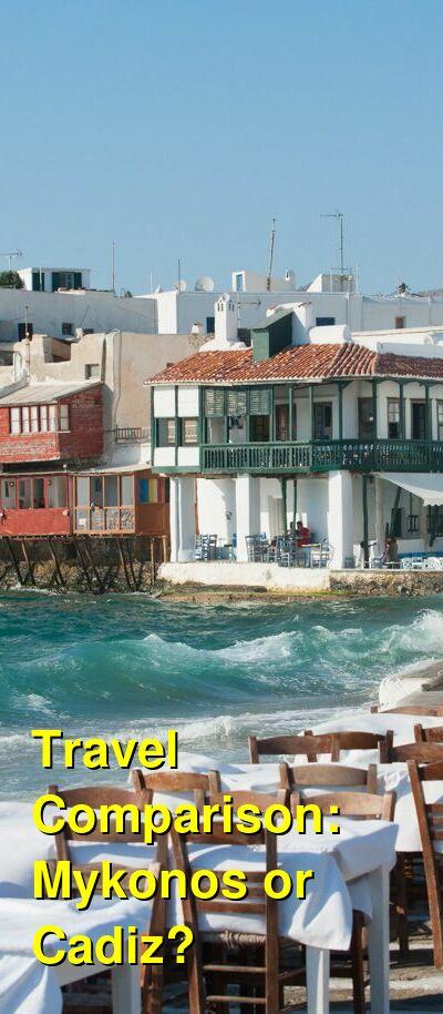 Mykonos vs. Cadiz Travel Comparison