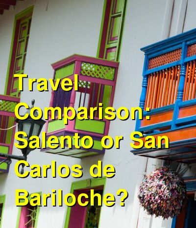 Salento vs. San Carlos de Bariloche Travel Comparison