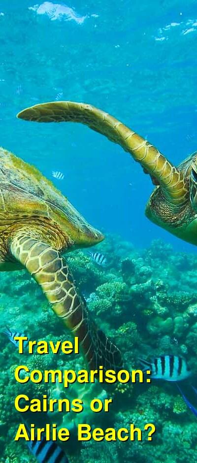 Cairns vs. Airlie Beach Travel Comparison