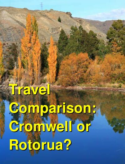 Cromwell vs. Rotorua Travel Comparison