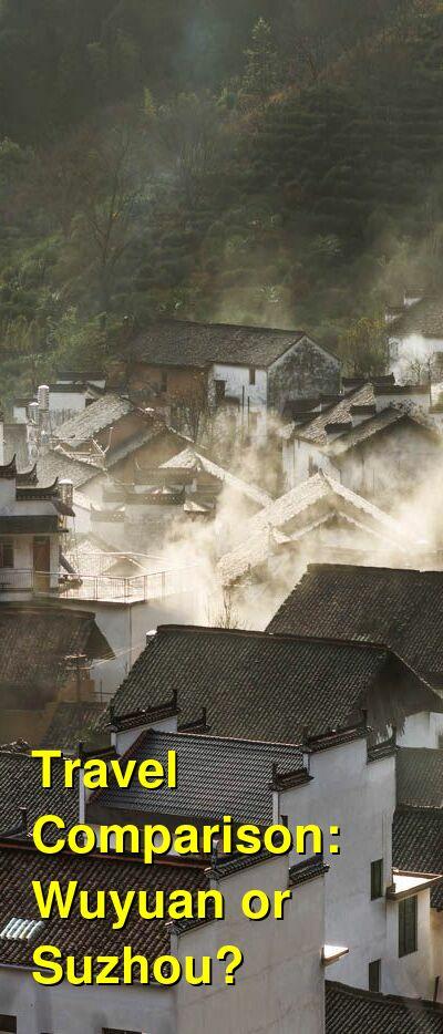 Wuyuan vs. Suzhou Travel Comparison