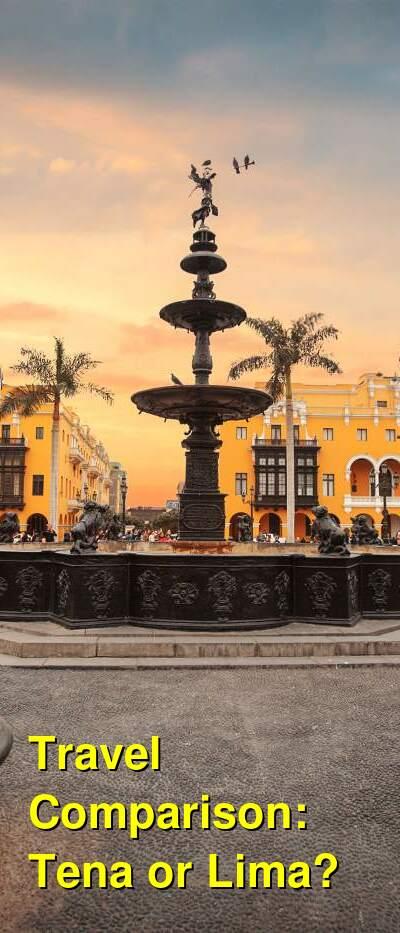 Tena vs. Lima Travel Comparison