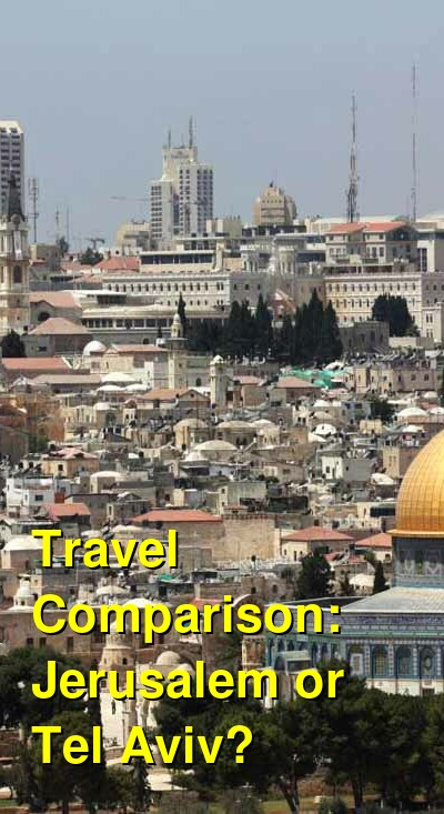 Jerusalem vs. Tel Aviv Travel Comparison