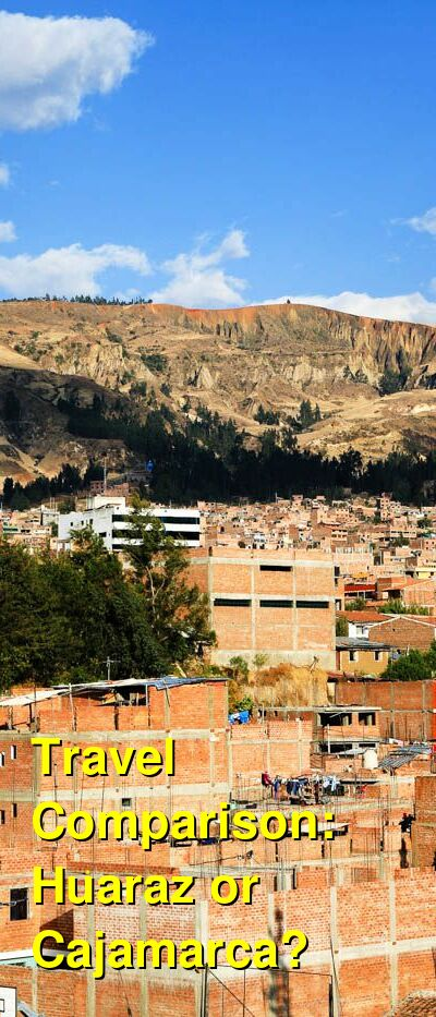 Huaraz vs. Cajamarca Travel Comparison