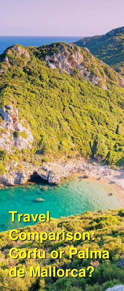 Corfu vs. Palma de Mallorca Travel Comparison