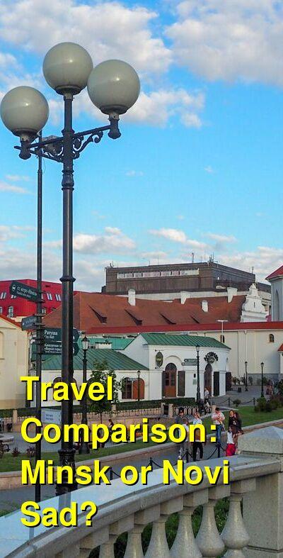 Minsk vs. Novi Sad Travel Comparison