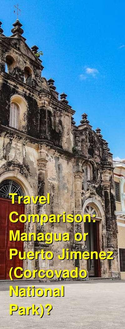Managua vs. Puerto Jimenez (Corcovado National Park) Travel Comparison