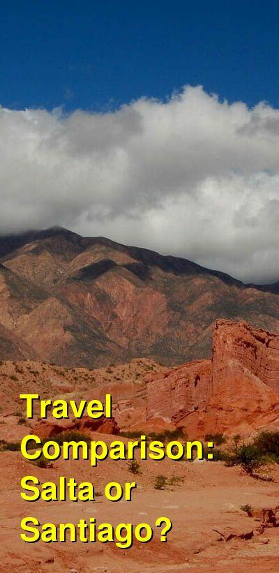 Salta vs. Santiago Travel Comparison