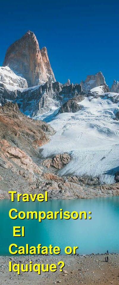 El Calafate vs. Iquique Travel Comparison