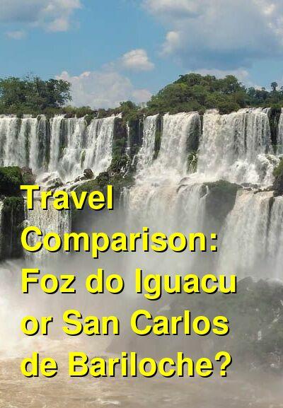 Foz do Iguacu vs. San Carlos de Bariloche Travel Comparison