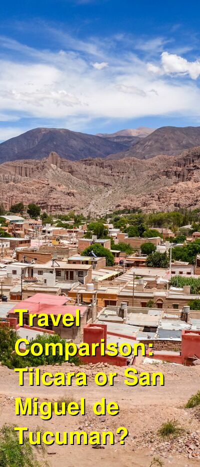 Tilcara vs. San Miguel de Tucuman Travel Comparison