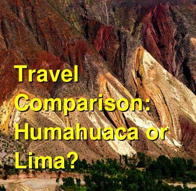 Humahuaca vs. Lima Travel Comparison