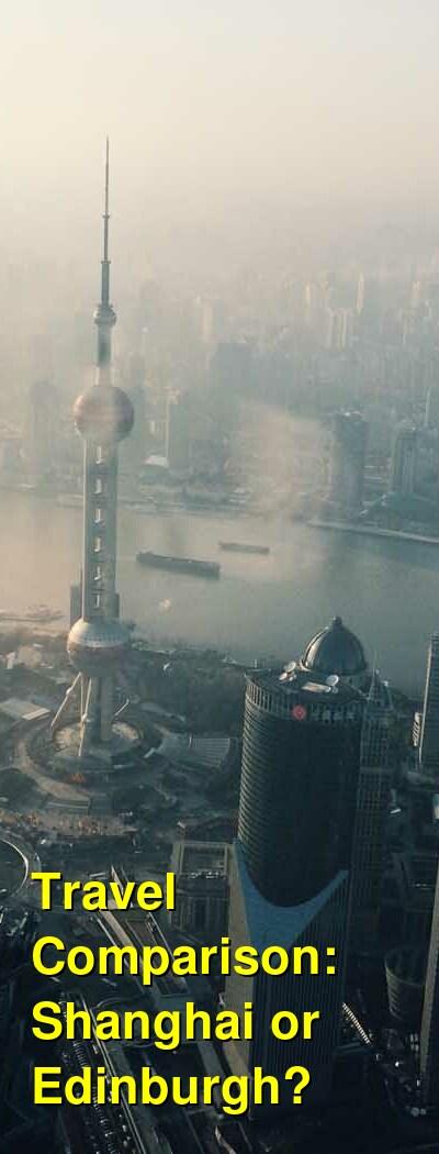 Shanghai vs. Edinburgh Travel Comparison