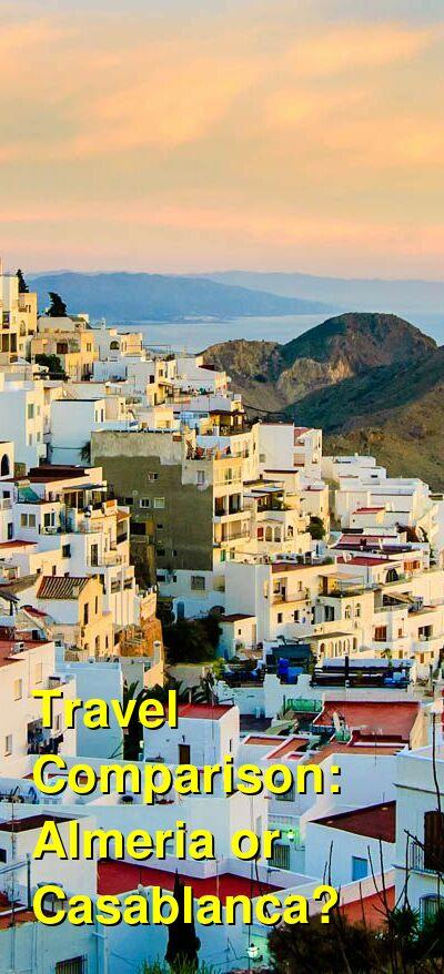 Almeria vs. Casablanca Travel Comparison