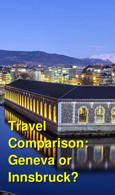 Geneva vs. Innsbruck Travel Comparison