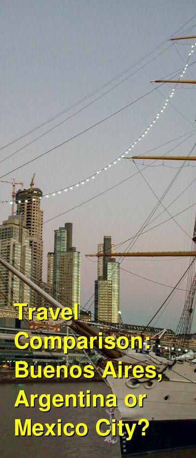 Buenos Aires, Argentina vs. Mexico City Travel Comparison