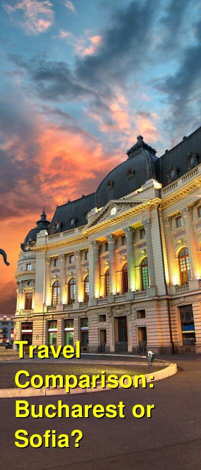 Bucharest vs. Sofia Travel Comparison