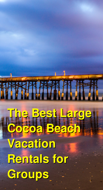 The Best Large Cocoa Beach Vacation Rentals for Groups (June 2021) | Budget Your Trip