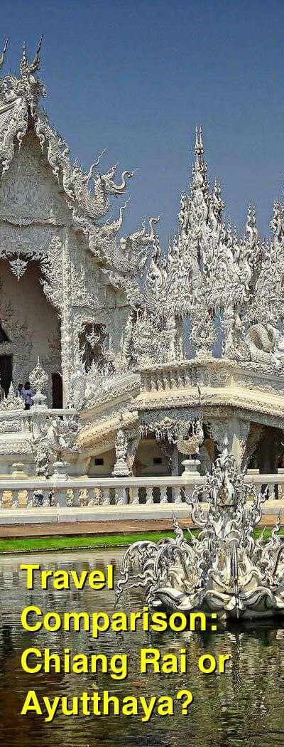 Chiang Rai vs. Ayutthaya Travel Comparison