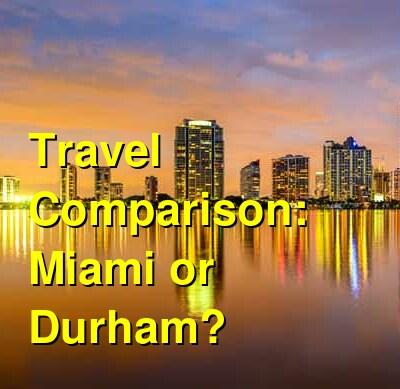 Miami vs. Durham Travel Comparison