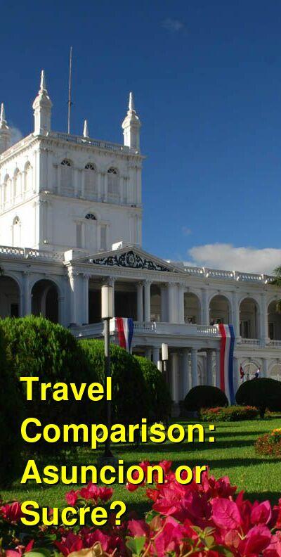 Asuncion vs. Sucre Travel Comparison