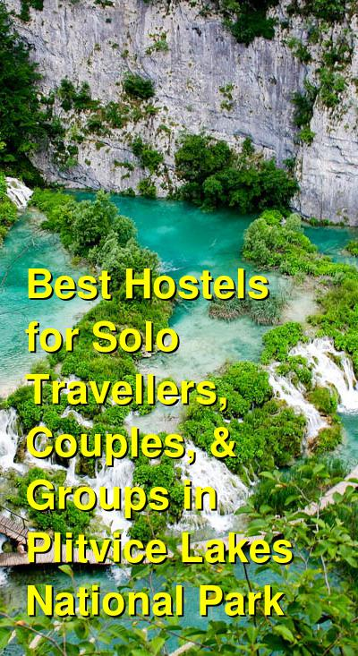 Best Hostels for Solo Travellers, Couples, & Groups in Plitvice Lakes National Park | Budget Your Trip